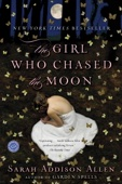 The Girl Who Chased the Moon - Sarah Addison Allen Cover Art