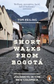Short Walks from Bogotá - Tom Feiling Cover Art
