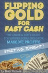 How To Buy Gold - The Quick  Dirty Guide To Flipping Scrap Gold For Massive Profits  Starting Tonight