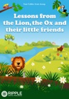 Lessons From The Lion The Ox And Their Little Friends