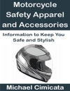 Motorcycle Safety Apparel And Accessories
