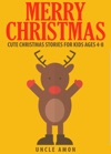 Merry Christmas Cute Christmas Stories For Kids Ages 4-8