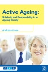 Active Ageing Solidarity And Responsibilty In An Ageing Society