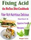 Fixing Acid The Reflux Diet Cookbook