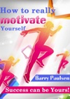 How To Really Motivate Yourself