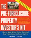 The Pre-Foreclosure Property Investors Kit