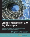 Zend Framework 20 By Example Beginners Guide
