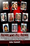 Friends Who Kill Friends The Stories Of 7 Friends Convicted Of Murder Over Jealousy Love Sex  Dares