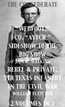 Co Aytch Sideshow Of The Big Show Rebel  Private Front  Rear 5th Texas Infantry In The Civil War 2 Volumes In 1