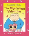 Louanne Pig In The Mysterious Valentine Revised Edition