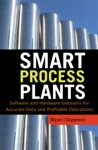 Smart Process Plants Software And Hardware Solutions For Accurate Data And Profitable Operations  Data Reconciliation Gross Error Detection And Instrumentation Upgrade