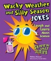 Wacky Weather And Silly Season Jokes