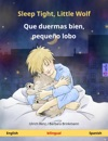 Sleep Tight Little Wolf - Que Duermas Bien Pequeo Lobo Bilingual Childrens Book English - Spanish
