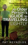 An Older Persons Guide To Travelling Lightly