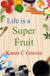 Life Is A Super Fruit