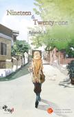 Nineteen & Twenty-one Episode 1