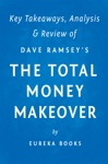 The Total Money Makeover By Dave Ramsey  Key Takeaways Analysis  Review