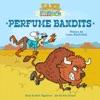 Zane And The Steampunk Riders Perfume Bandits