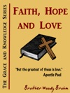Faith Hope And Love Grace And Knowledge Series
