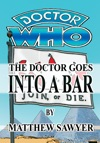 The Doctor Goes Into A Bar