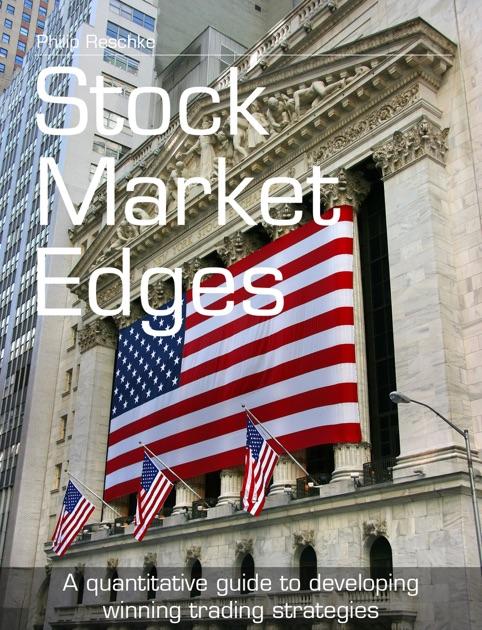Stock market edges a quantitative guide to developing winning trading strategies pdf