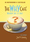 The Why Cafe - Waarom Ben Je Hier