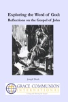 Exploring The Word Of God Reflections On The Gospel Of John