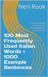 100 Most Frequently Used Italian Words  1000 Example Sentences A Dictionary Of Frequency  Phrasebook To Learn Italian