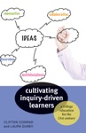 Cultivating Inquiry-Driven Learners