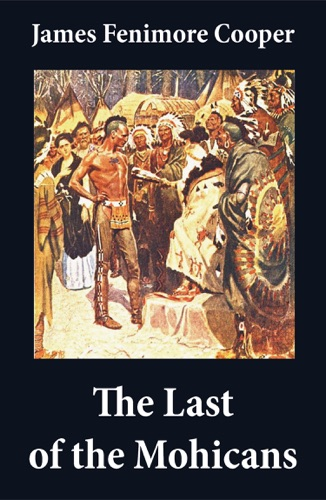 The Last of the Mohicans illustrated  The Pathfinder  The Deerslayer 3 Unabridged Classics