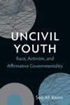 Uncivil Youth