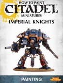 How to Paint Citadel Miniatures: Imperial Knights