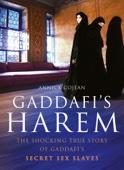 Gaddafi's Harem: The shocking true story of Gaddafi's secret sex slaves