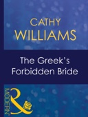 Cathy Williams - The Greek's Forbidden Bride (In the Greek Tycoon's Bed, Book 1) artwork