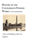 History Of The Confederate Powder Works Civil War History