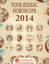Your Zodiac Horoscope 2014