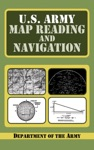 US Army Guide To Map Reading And Navigation