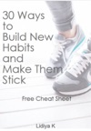 30 Ways To Build New Habits And Make Them Stick Cheat Sheet