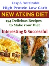Easy  Sustainable High Protein Low Carb New Atkins Diet