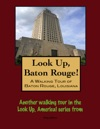 Look Up Baton Rouge A Walking Tour Of Baton Rouge Louisiana