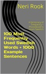 100 Most Frequently Used Swedish Words  1000 Example Sentences A Dictionary Of Frequency  Phrasebook To Learn Swedish