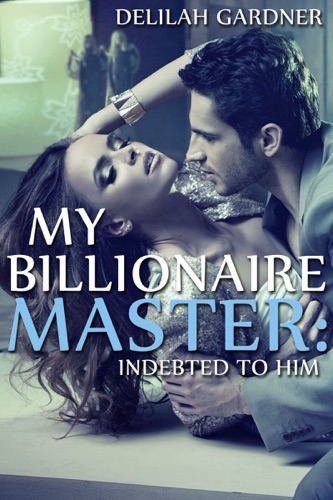 My Billionaire Master Indebted to Him