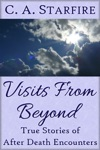 Visits From Beyond True Stories Of After Death Encounters