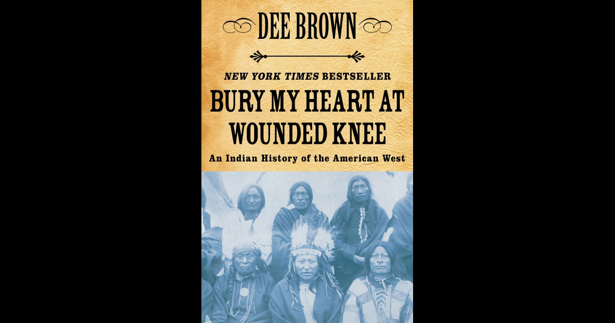 an overview of dee browns book bury my heart at wounded knee Bury my heart at wounded knee  dee brown so wrote dee brown in his 1993 memoir when was a submission to a pulp magazine of the time, blue book, after.