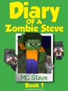Diary Of A Zombie Steve Book 1