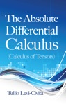 The Absolute Differential Calculus Calculus Of Tensors