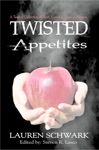 Twisted Appetites