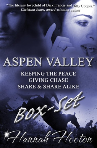 Aspen Valley Series  Boxset Keeping the Peace  Giving Chase  Share  Share Alike
