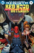 Red Hood and the Outlaws (2016-) #1 - Scott Lobdell & Dexter Soy Cover Art
