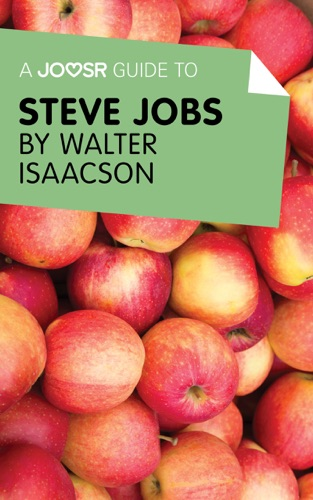 A Joosr Guide to Steve Jobs by Walter Isaacson